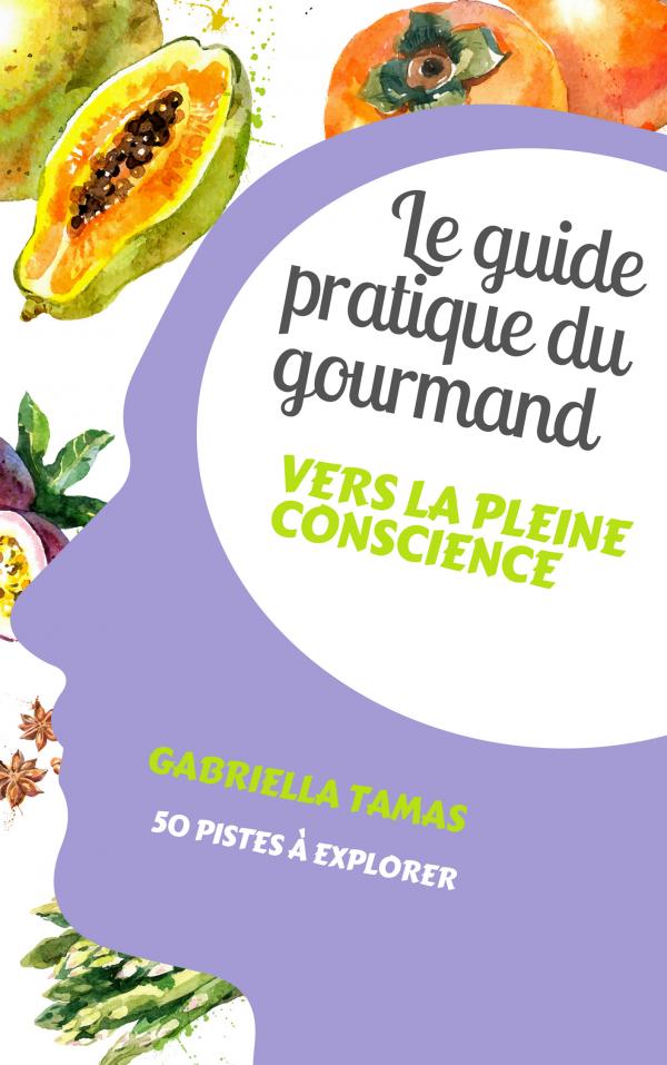 Le guide du gourmand vers la pleine conscience