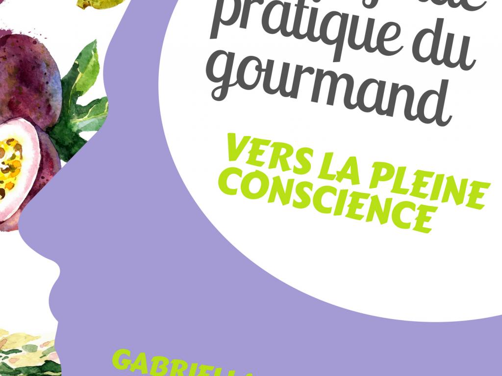 Le guide du gourmand vers la pleine conscience - livre numérique
